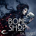 Bone Shop: A Marla Mason Novel (       UNABRIDGED) by T. A. Pratt Narrated by Jessica Almasy