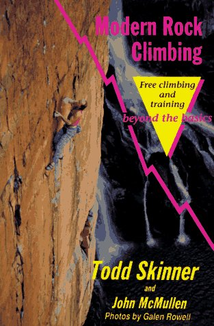 Modern Rock Climbing: Sport Climbing and Top Roping Beyond the Basics