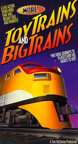 More Toy Trains and Big Trains [VHS]
