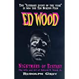 Ed Wood: Nightmare of Ecstasy (The Life and Art of Edward D. Wood, Jr.) ~ Rudolph Grey