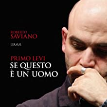 Se questo è un uomo (       UNABRIDGED) by Primo Levi Narrated by Roberto Saviano