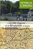 echange, troc Maillard Jacques - Histoire de l'Anjou T3 l'Ancien Regime et la Revolution