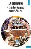 echange, troc Collectif, Claude Détraz, Didier Isabelle - La Recherche en physique nucléaire