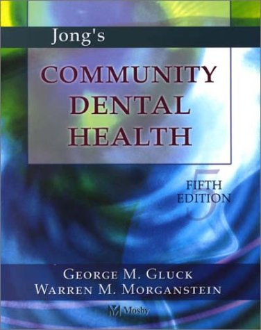 Jong's Community Dental Health, 5e (Community Dental Health ( Jong's))