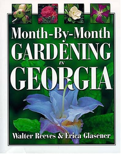 Month-by-month Gardening In Georgia, Erica Glasener, Walter Reeves
