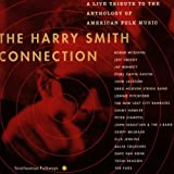 The Harry Smith Connection: A Live Tribute To The Anthology Of American Folk Music ~ Harry Smith Connection