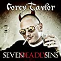 Seven Deadly Sins: Settling the Argument Between Born Bad and Damaged Good (       UNABRIDGED) by Corey Taylor Narrated by Corey Taylor