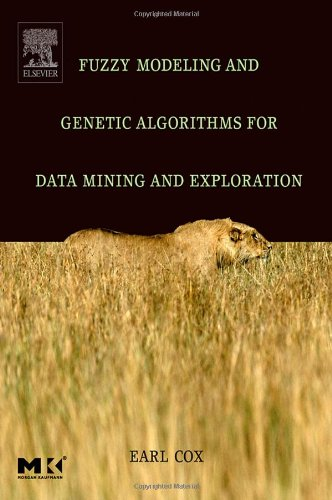 Fuzzy Modeling and Genetic Algorithms for Data Mining and Exploration - Earl Cox