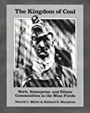 The Kingdom of Coal: Work, Enterprise, and Ethnic Communities in the Mine Fields (0812212010) by Donald L. Miller