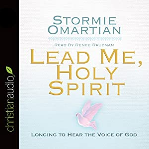 Lead Me, Holy Spirit: Longing to Hear the Voice of God | [Stormie Omartian]