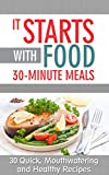 It Starts with Food 30-Minute Meals: 30 Quick, Mouthwatering, and Healthy Recipes (It Starts with Food Cookbooks)