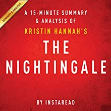 The Nightingale: by Kristin Hannah | A 15-minute Summary & Analysis (       UNABRIDGED) by Instaread Narrated by Jason P. Hilton