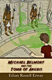 Michael Belmont and the Tomb of Anubis (The Adventures of Michael Belmont)