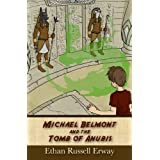 Michael Belmont and the Tomb of Anubis (The Adventures of Michael Belmont) ~ Ethan Russell Erway