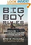 Big Boy Rules: America's Mercenaries...