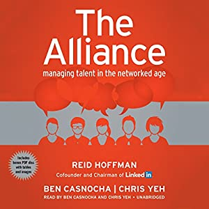 The Alliance: Managing Talent in the Networked Age | [Reid Hoffman, Ben Casnocha, Chris Yeh]