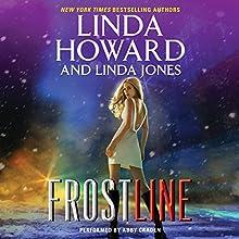 Frost Line Audiobook by Linda Howard, Linda Jones Narrated by Abby Craden