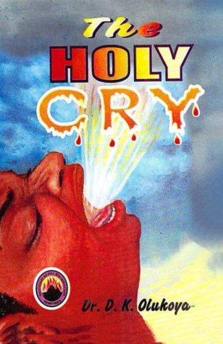 The Holy Cry, by Dr. D. K. Olukoya