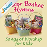 Easter Basket - Songs of Worship for Kids