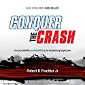 2014: Last Chance to Conquer The Crash: You Can Survive and Prosper in the Deflationary Depression Audiobook by Robert R. Prechter Jr. Narrated by T. David Rutherford