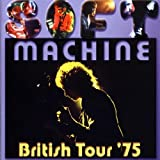 British Tour 75 by Soft Machine (2005-09-12)