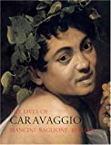 The Lives of Caravaggio (Lives of the Artists series)