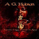 Don't Tell: Secrets I was Forced to Keep   A. G. Hobson