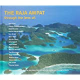 The Raja Ampat Through the Lens Of: