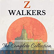 Z Walkers: The Complete Collection | Luke Shephard