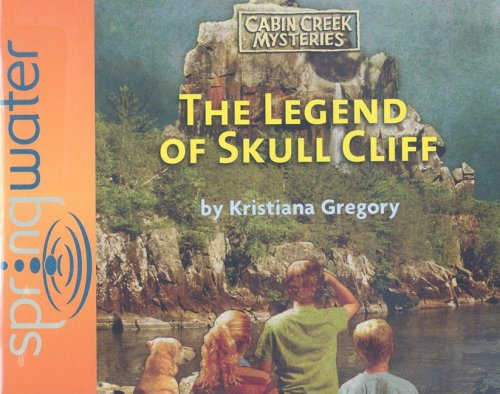 The Legend of Skull Cliff (Cabin Creek Mysteries)