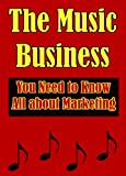 img - for The Music Business: You Need to Know All about Marketing book / textbook / text book