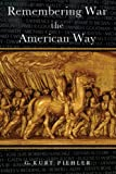 Remembering War the American Way (1588341453) by Piehler, G. Kurt