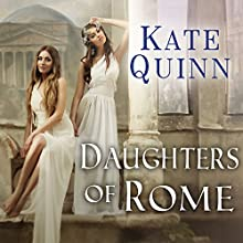Daughters of Rome: Empress of Rome, Book 2 (       UNABRIDGED) by Kate Quinn Narrated by Elizabeth Wiley
