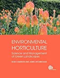 img - for Environmental Horticulture: Science and Management of Green Landscapes (Modular Texts Series) by Ross Cameron (2016-04-20) book / textbook / text book