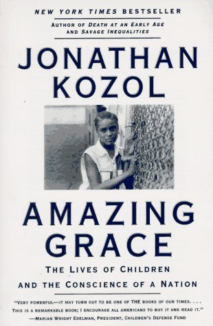 Amazing Grace : Lives of Children and the Conscience of a...