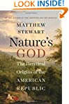 Nature's God: The Heretical Origins o...