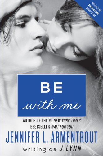 Be with Me: A Novel (Wait for You) by J. Lynn