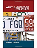 img - for What is Quebecois Literature?: Reflections on the Literary History of Francophone Writing in Canada (Contemporary French and Francophone Cultures) by Rosemary Chapman (2013-08-31) book / textbook / text book
