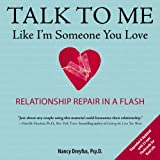 img - for Talk to Me Like I'm Someone You Love, revised edition: Relationship Repair in a Flash book / textbook / text book