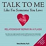 Talk to Me Like I'm Someone You Love,...