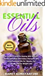 Essential Oils: The Ultimate Guide to...