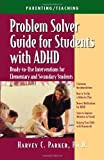 Problem Solver Guide for Students with ADHD: Ready-to-Use Interventions for Elementary and Secondary Students (1886941297) by Parker PhD, Harvey C.