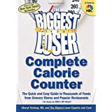 The Biggest Loser Complete Calorie Counter: The Quick and Easy Guide to Thousands of Foods from Grocery Stores and Popular Restaurants