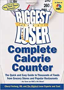 The Biggest Loser Complete Calorie Counter: The Quick and Easy Guide to Thousands of Foods from ...