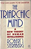 The Triarchic Mind: A New Theory of Human Intelligence (0140092102) by Sternberg, Robert