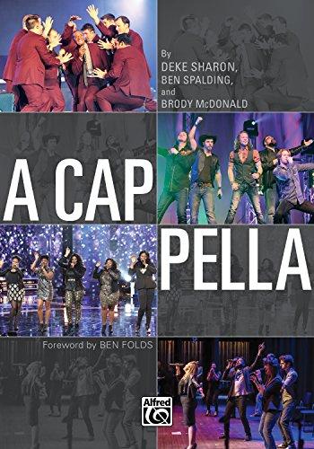 A Cappella, by Deke Sharon, Ben Spalding, Brody McDonald