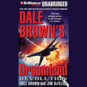 Dale Brown's Dreamland: Revolution | [Dale Brown, Jim DeFelice]