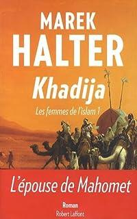 Les femmes de l'islam [1] : Khadija