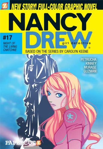 Nancy Drew #17: Night of the Living Chatchke (Nancy Drew Graphic Novels (Papercutz Paperback))