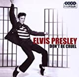 Don't Be Cruel Elvis Presley